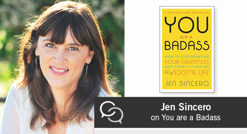 Jen Sincero on How to Stop Doubting Your Greatness and Start Living an Awesome Life