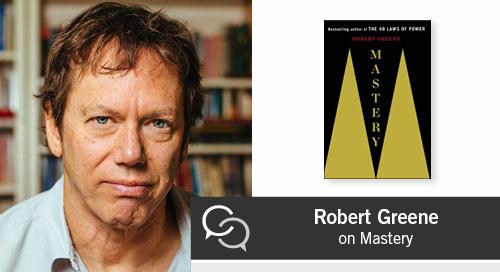 Robert Greene on Mastery